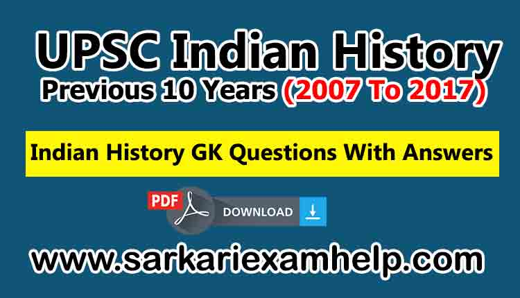 UPSC Prelims Previous 10 Years (2007 To 2017) Indian History GK Questions Paper With Answers in Hindi PDF Download