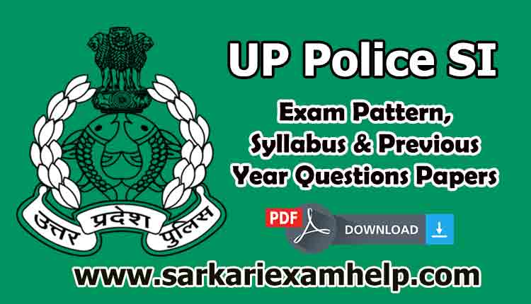 UP Police SI (Daroga) Exam Pattern, Syllabus & Previous Year Questions Papers PDF
