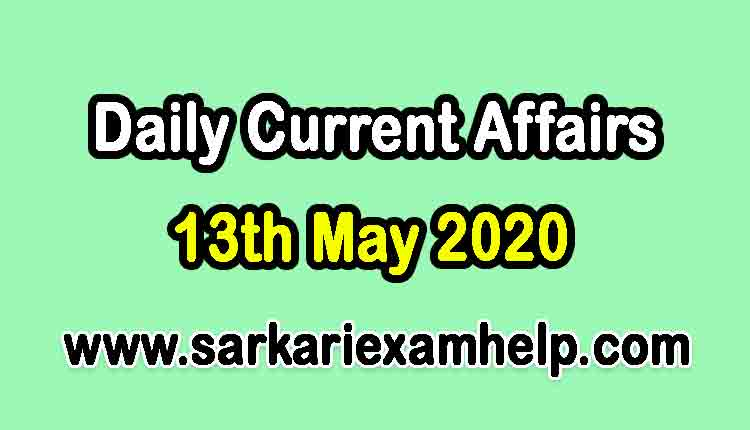 Top 10 Today 13th May 2020 Daily Current Affairs In Hindi