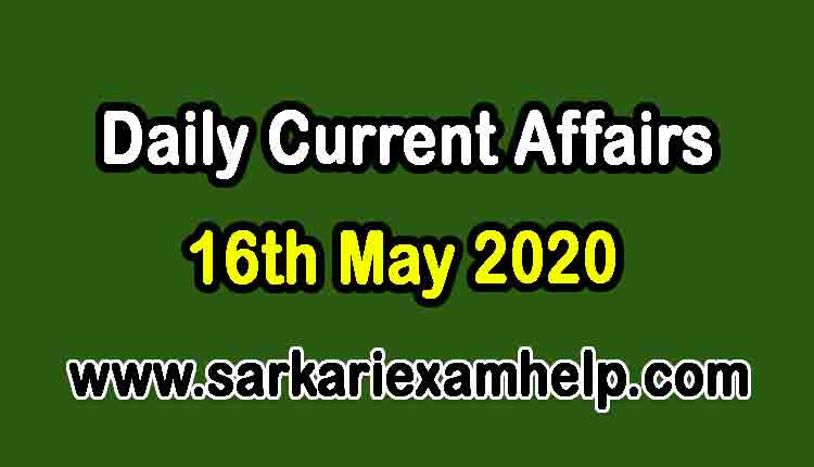 16th May 2020 Today Top 10 Daily Current Affairs In Hindi