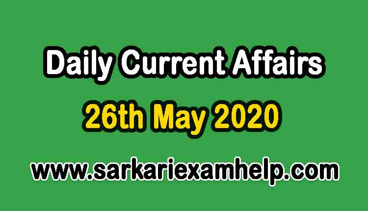 26th May 2020 Today Top 10 Daily Current Affairs In Hindi