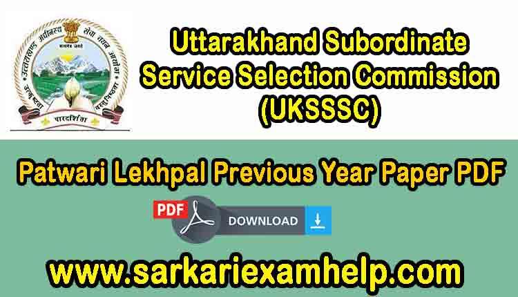 UKSSSC Uttarakhand Patwari Lekhpal Previous Year Paper PDF In Hindi Download