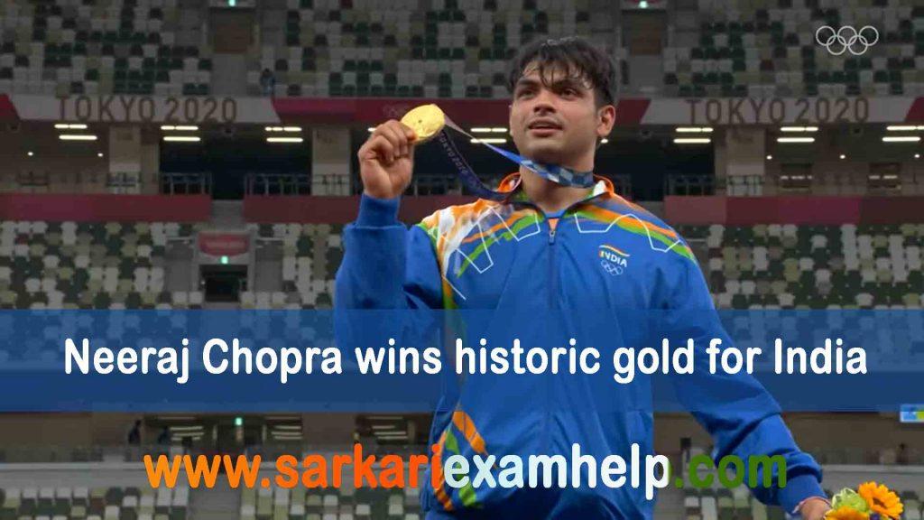 Neeraj Chopra wins historic gold for India